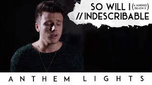 Anthem Lights Good Good Father Mp3 Download So Will I 100 Billion X Indescribable Anthem Lights