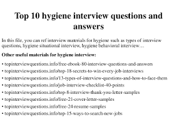 health and hygiene questions and answers ~ Odlp.co Top 10 hygiene interview questions and answersTop 10 hygiene interview questions and answers In this file