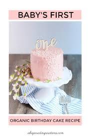 Babys First Organic Birthday Cake Recipe