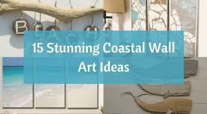 on picture wall art ideas with 15 stunning coastal wall art ideas beach bliss living