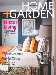 Small Picture Charlotte Home amp Garden Magazine Spring 2017 issue Get your