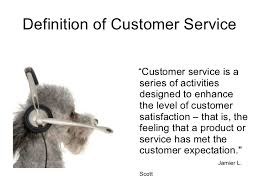 Definition Of Good Customer Services The Good The Bad And The Ugly Of Customer Service