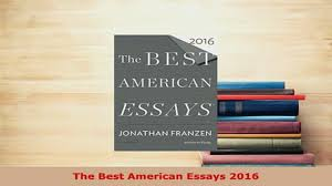 the best american essays pdf essay the best american essays 2016 pdf essay
