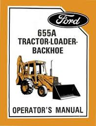 ford 655c backhoe loader for re weekly ford 655a tractor loader backhoe operator s manual