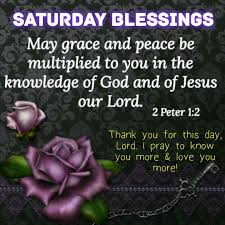 Saturday Blessings May Grace And Peace Be Multiplied To You In The