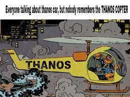 The original THANOSCOPTER ...