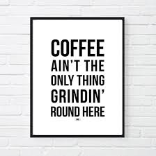 funny office motivational posters. Coffee Ain\u0027t The Only Thing Grindin Round Here Motivational Poster 24×36 Print Funny Office Posters