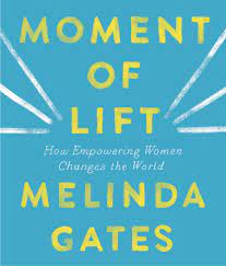 The Moment of Lift: How Empowering Women Changes the World by Melinda Gates  - The Feminist Shop