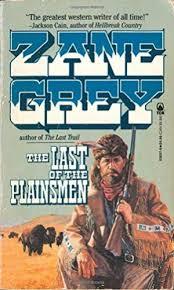 Resultado de imagen de The Last Of The Plainsmen Zane Grey