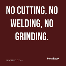 Welding Quotes Classy Kevin Roark Quotes QuoteHD