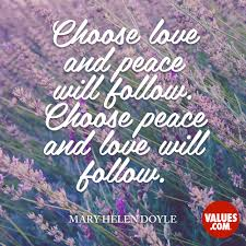 Love And Peace Quotes Custom Choose Love And Peace Will Follow Choose Peace And Love Will Follow