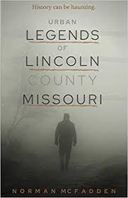 Urban Legends of Lincoln County Missouri: Mcfadden, Norman ...