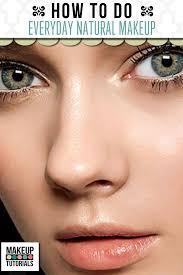 everyday natural makeup tutorials makeup tutorials