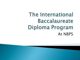 the international baccalaureate diploma program ppt  the international baccalaureate diploma program