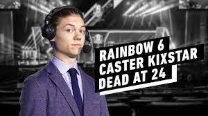 Rainbow 6 Caster KiXSTAr Dead at 24 ...