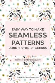 How To Make A Pattern Design Make Seamless Patterns Using Photoshop Actions Elan