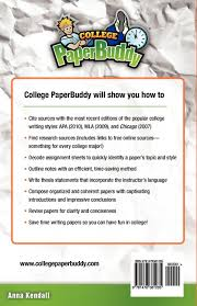 college paperbuddy the quick friendly guide to writing quality college paperbuddy the quick friendly guide to writing quality research papers anna kendall 9781478381235 amazon com books