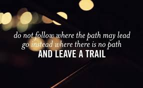 Image result for best quote on to learn. to love and to leave a trail of an enduring inspiration