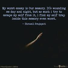 My Worst Enemy Is Our Mem Quotes Writings By Dhrumil
