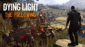 Dying Light Base Game Steam Key Dying Light The Followings Map Is Twice As Big As The Base