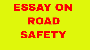 essay on road safety  essay on road safety