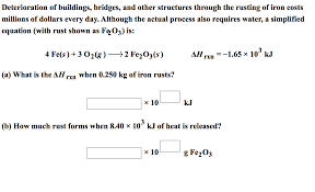 question deterioration of buildings bridges and other structures through the rusting of iron costs milli