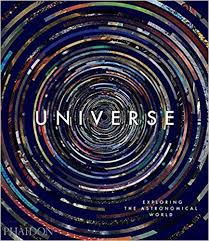 Universe Exploring The Astronomical World Phaidon Editors