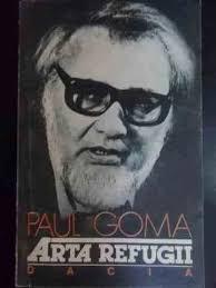 Arta Refugii - Paul Goma ,540290 | Okazii.ro