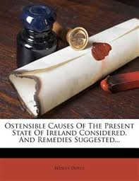 Ostensible Causes Of The Present State Of Ireland Considered, And Remedies  Suggested..., Book by Wesley Doyle (Paperback) | www.chapters.indigo.ca