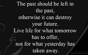 Living In The Past Quotes Mesmerizing 48 Quotes About The Past Quotes Hunter Quotes Sayings Poems