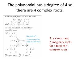 the polynomial has a degree of 4 so there are 4 complex roots