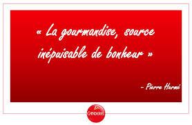 Citation La Gourmandise Source Inépuisable De Bonheur