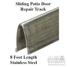 patio glass door v track 9 16 in width 8 ft length stainless steel sliding patio door repair track