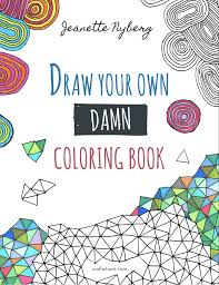 Design Your Own Book Coloring Cover Cropped Its Time To Draw Your Own Damn