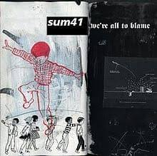 <b>Sum 41</b> – We're <b>All</b> to Blame Lyrics | Genius Lyrics