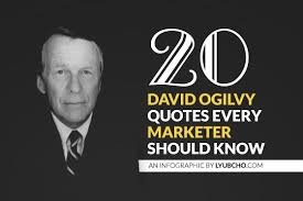 David Ogilvy Quotes This is great100 David Ogilvy Quotes Every Marketer Should Know 22