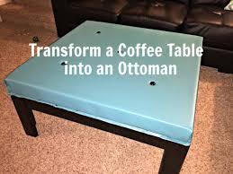 Diy Coffee Table Ottoman Diy Coffee Table Turned Into An Ottoman Mom Wife How To Turn A