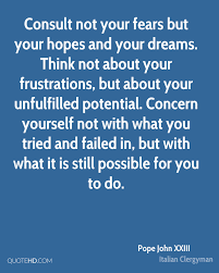 Failed Dreams Quotes Best Of Pope John XXIII Dreams Quotes QuoteHD