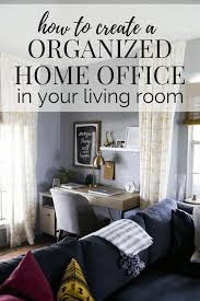 organized home office. Tips For Creating A Budget Home Office Nook Your Where You Can Focus On Organized E