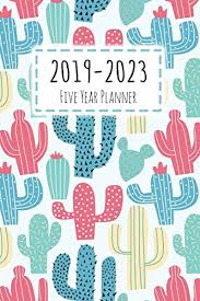 2019 2023 Five Year Planner Monthly Schedule Organizer Agenda Planner For The Next Five Years Appointment Notebook Monthly Planner Action Day