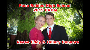 Paso Robles Prom 2019 Reese Eddy & Hillary Connors - YouTube