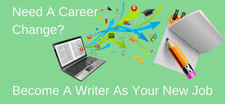 i need a career change how to become a writer as a career change how to start