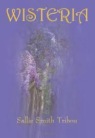 Wisteria: Tribou, Sallie Smith: 9781420870978: Amazon.com: Books