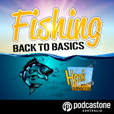Hook, Line and Sinker - The Back to Basics Fishing Podcast