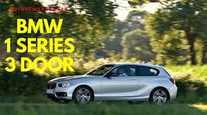 All BMW Models bmw 1 series variants : New special-edition models]] BMW 1 SERIES 3 DOOR - YouTube