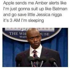 Apple sends me Amber alerts like I'm just gonna suit up like ... via Relatably.com