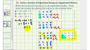 ex 2 solve a system of three equations with using an augmented matrix ref no solution