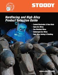 Hardfacing Electrode Comparison Chart Hardfacing And High Alloy Product Selection Guide Hardfacing