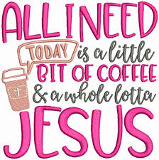 While we don't carry porcelain coffee mugs, our ceramic coffee and jesus mugs are an excellent substitution to your kitchen for sipping a hot drink of coffee, hot tea, or hot chocolate in the morning or winter evenings. Coffee And Jesus Embroidery Designs Machine Embroidery Designs At Embroiderydesigns Com