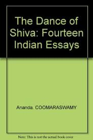 dance shiva fourteen n essays by coomaraswamy ananda abebooks the dance of shiva fourteen n essays ananda coomaraswamy